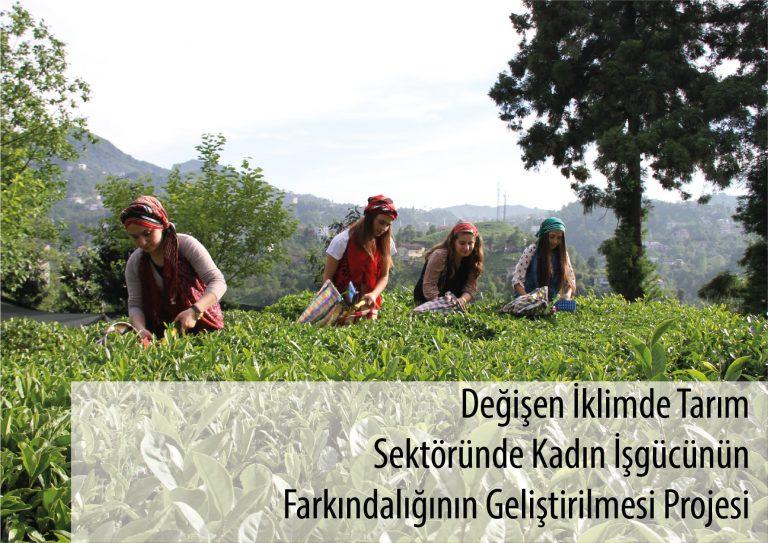 Değişen İklimde Tarım Sektöründe Kadın İşgücünün Farkındalığının Geliştirilmesi Projesi