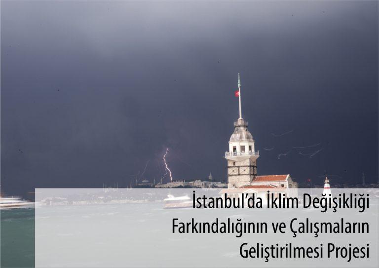 İstanbul'da İklim Değişikliği Farkındalığının ve Çalışmaların Geliştirilmesi Projesi