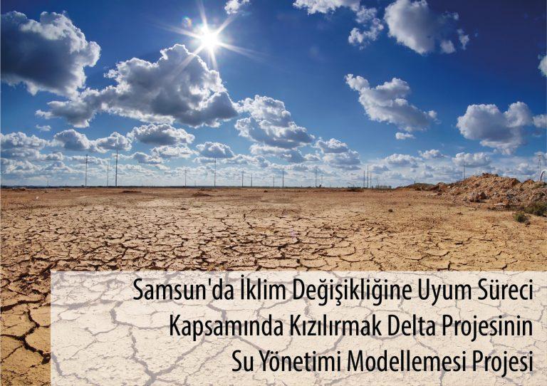 Samsun'da İklim Değişikliğine Uyum Süreci Kapsamında Kızılırmak Delta Projesinin Su Yönetimi Modellemesi Projesi