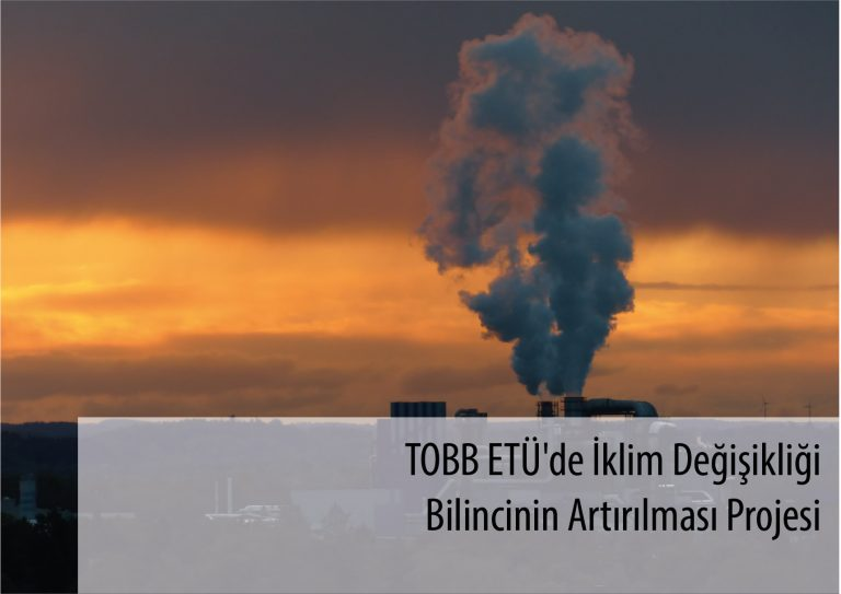 TOBB ETÜ'de İklim Değişikliği Bilincinin Artırılması Projesi